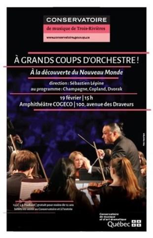 L'Orchestre symphonique du Conservatoire de musique de Trois-Rivières vous invite à la découverte du Nouveau Monde le dimanche 19 février, 15 h, à l'Amphithéâtre COGECO. Billets en vente dès maintenant au Conservatoire, et à l'entrée. (Groupe CNW/Conservatoire de musique et d'art dramatique du Québec)