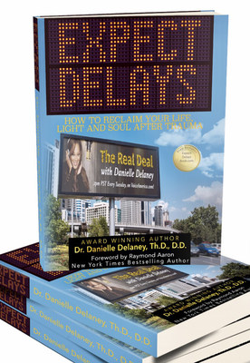 EXPECT DELAYS: How to Reclaim Your Life, Light and Soul After Trauma