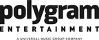 Universal Music Group Relaunches Polygram Entertainment To Accelerate Film And Television Strategy