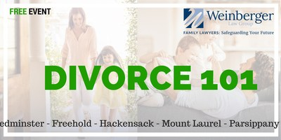 Divorce 101: Weinberger Law Group explains the NJ Divorce Process in Free Event