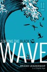 """""""Surfing the Black Wave"""" Answers Question: Is Advertising Broken?"""