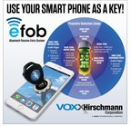 VOXXHirschmann Eliminates the Need for Car Keys with Introduction of Groundbreaking eFob Smartphone-Based Bluetooth Technology for the Automotive Market