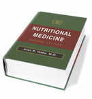 Nutritional Medicine, Second Edition by Alan R. Gaby, M.D. Evidence-Based Textbook on Effective Nutritional Therapies Just Released