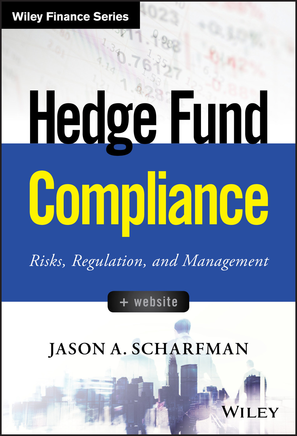 Hedge Fund Compliance: Risks, Regulation, and Management (Wiley Finance) is a new investment book authored by Jason Scharfman (Managing Partner, Corgentum Consulting). It provides investor's, operational due diligence (ODD) professionals, hedge funds and their service providers with practical guidance for the development and analysis of a hedge fund's global compliance program.