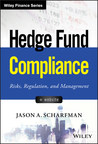 Corgentum Consulting's Jason Scharfman Authors Essential Investment Book 'Hedge Fund Compliance: Risks, Regulation And Management'