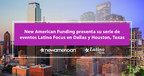 New American Funding realizará eventos con enfoque latino en Dallas y Houston, Texas