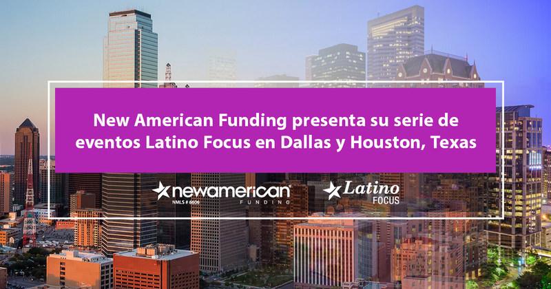 New American Funding presenta su serie de eventos Latino Focus en Dallas y Houston, Texas