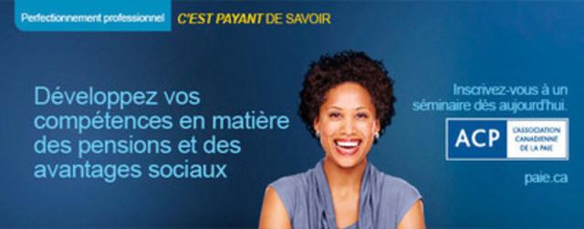 L'Association canadienne de la paie offre plus d'une vingtaine de séminaires de perfectionnement professionnel différents sur la paie au Canada, lesquels s'adressent aux professionnels membres et non membres des secteurs de la paie, de la comptabilité, de la finance et des ressources humaines qui reconnaissent la valeur des connaissances en conformité de la paie. Notre séminaire Pensions et avantages sociaux est offert tout au long de l'année à travers le Canada. Visitez paie.ca (Groupe CNW/Association canadienne de la paie)