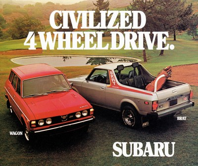 "An early Subaru advertisement including the BRAT, ""Civilized 4 Wheel Drive."" The BRAT debuted in the U.S. in 1978 and combined the comfort of a car with the capacity of a pickup truck."