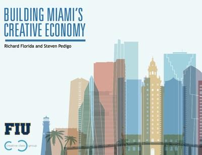 Building Miami's Creative Economy By: Richard Florida and Steven Pedigo