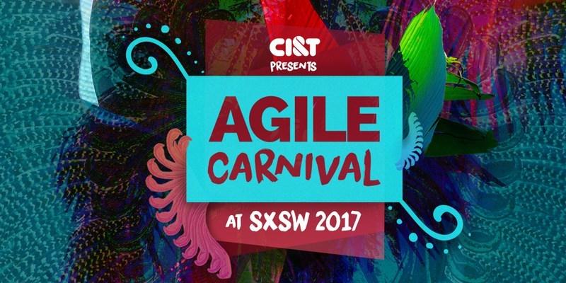 CI&T Presents Agile Carnival at SXSW 2017