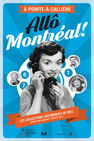 Allô, Montréal ! Les collections historiques de Bell (Groupe CNW/Pointe-à-Callière Musée d'archéologie et d'histoire de Montréal)