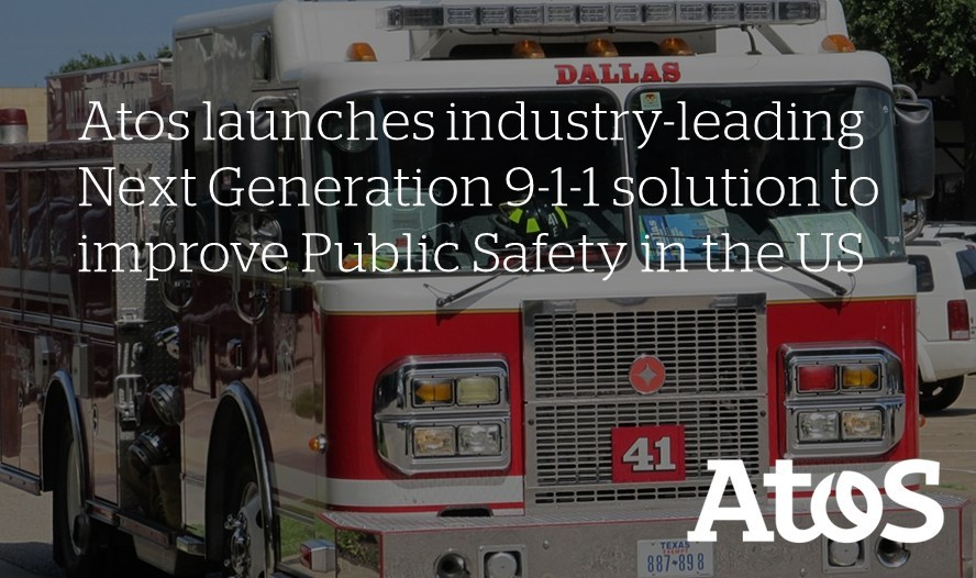 Atos launches industry-leading Next Generation 9-1-1 solution to improve Public Safety in the US