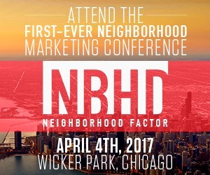 On April 4 in Chicago, Neighborhood Factor is hosting a one-day conference to introduce the next breakthrough in marketing strategy: Neighborhood Amplified Marketing. Attendees will learn how to leverage neighborhood-level credibility to build preference for their brands, understand how top businesses are building deeper neighborhood connections, and get the first look at insights from our nationwide survey of 14,000+ neighborhood residents.