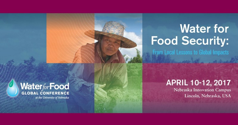 2017 Water for Food Global Conference, organized by the Robert B. Daugherty Water for Food Global Institute at the University of Nebraska