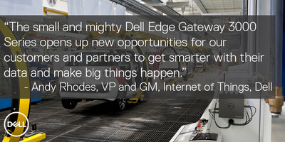 Dell Accelerates IoT Adoption with New Edge Gateway for Small Spaces