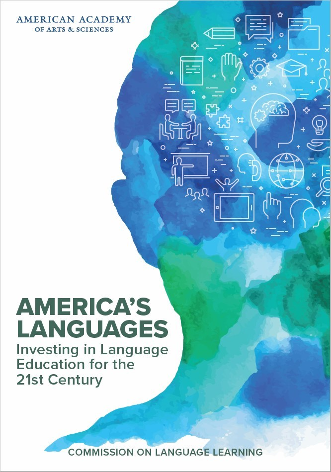 """America's Languages: Investing in Language Education for the 21st Century"" is the final report produced by the Commission on Language Learning."