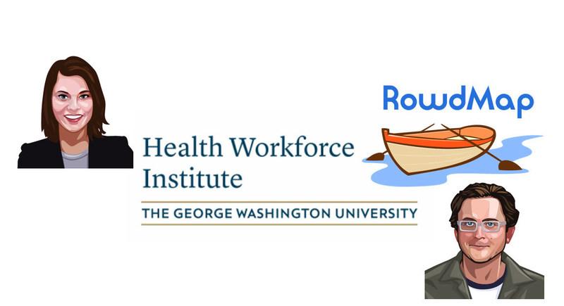 RowdMap, Inc. speaks at George Washington University Health Workforce Institute Speaker Series