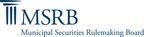MSRB Begins Daily Release Of Previously Unavailable Municipal Market Statistics