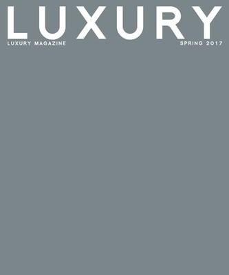 LUXURY MAGAZINE Spring 2017 Issue: Art & Design