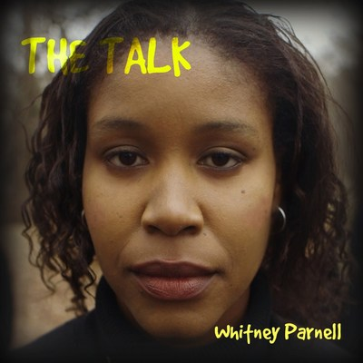 "Millennial artist and social justice activist, Whitney Parnell, emerges as a new voice in the black community with her debut of haunting music single ""THE TALK"". The recently released single catapults social injustice from the black community into communities around the country."