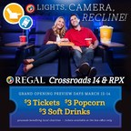Regal Entertainment Group Announces Grand Opening Festivities for Regal Crossroads 14 & RPX