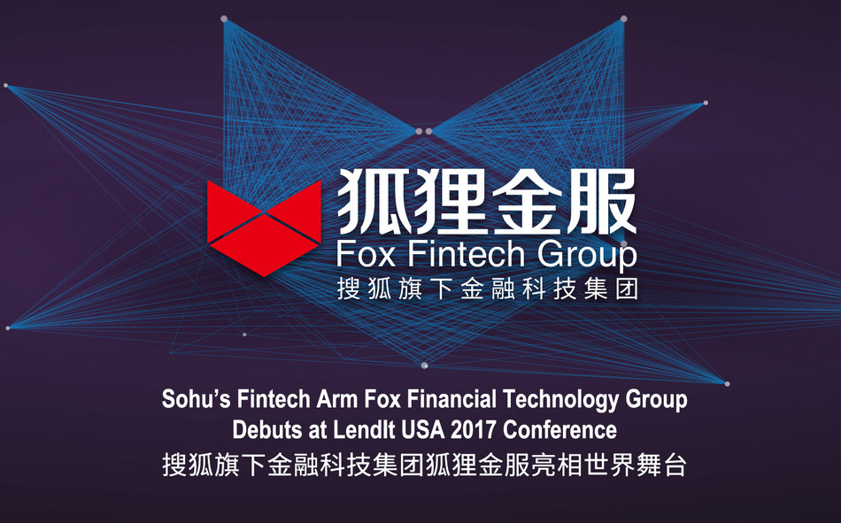 Sohu's FinTech Arm Fox Financial Technology Group Debuts at LendIt USA 2017 Conference