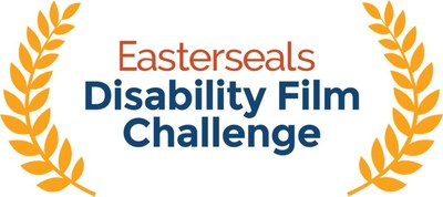 Easterseals Disability Film Challenge to Provide An Opportunity for Filmmakers To Change the Way the World Defines And Views Disability