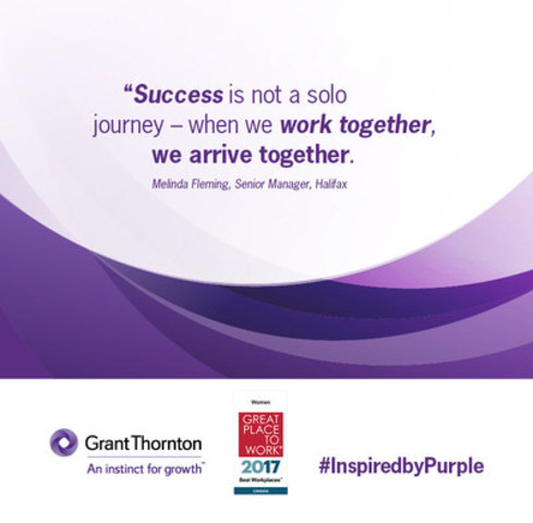 Grant Thornton LLP, named one of the 2017 Best Workplaces for Women in Canada – an honour at a time when the world pays tribute to International Women's Day and leading inclusively. Grant Thornton social media channels will sharing social post from March 8 – 15, 2017, capturing thoughts and sentiments that have inspired Grant Thornton people across the country #InspiredbyPurple. (CNW Group/Grant Thornton LLP)