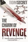 The Charm of Revenge, a Murder/Mystery Suspense Thriller by Tom Secret