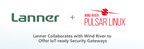 Lanner Collaborates with Wind River to Offer IoT-ready Security Gateways for Faster Time-to-Market Deployment