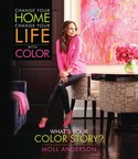 Moll Anderson, Inspirational Lifestyle Expert Reveals The Transformative Power Of Color In New Book, Change Your Home, Change Your Life™ with Color