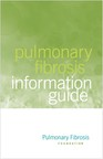 The Pulmonary Fibrosis Foundation Releases its New 'Pulmonary Fibrosis Information Guide'