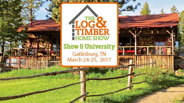 2017 Gatlinburg, TN Log & Timber Home Show
