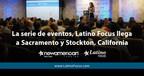 Eventos de Latino Focus llegan a Sacramento y Stockton, California