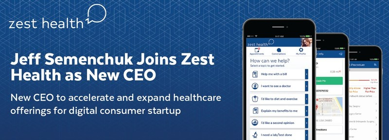 Jeff Semenchuk Joins Zest Health as New CEO - New CEO to accelerate and expand healthcare offerings for digital consumer startup