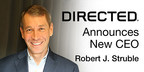 The Board of Directors of DEI Holdings, Inc., parent Company to Directed, is pleased to announce the appointment of Robert J. Struble as CEO of Directed, effective immediately