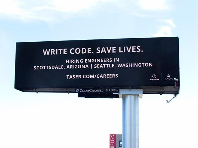 "Axon placed billboards along Route 101, 880 and 280 in between San Jose and San Francisco as part of their ""Write Code. Save Lives."" campaign."
