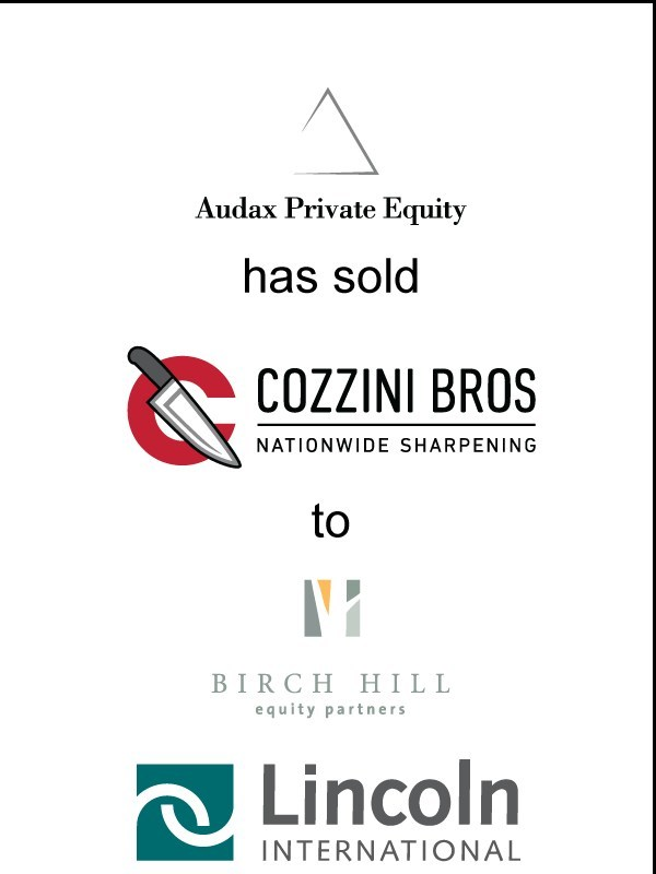Lincoln International represents Audax Private Equity in the sale of Cozzini Bros., Inc. to Birch Hill Equity Partners