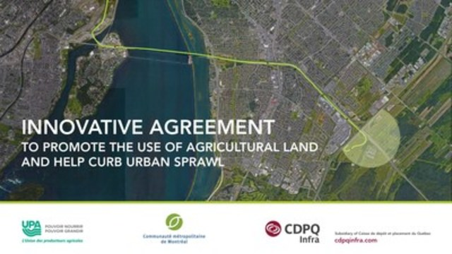 Réseau électrique métropolitain – An innovative agreement between CDPQ Infra, the UPA and the CMM to promote the use of agricultural land (CNW Group/CDPQ Infra Inc.)