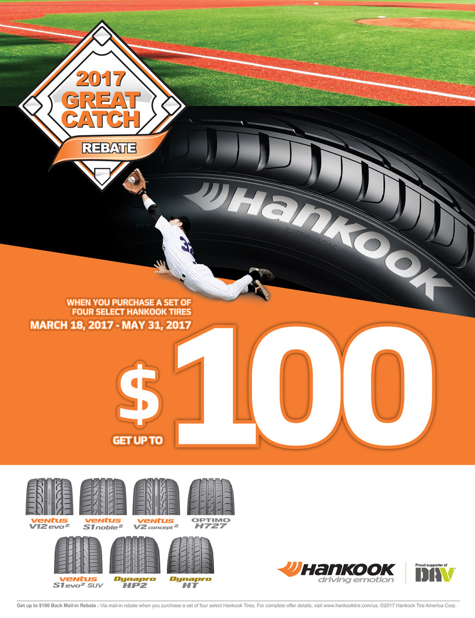 Drivers can save up to $100 on the purchase of a set of Hankook tires through the Great Catch rebate program, which runs through May 31, 2017.