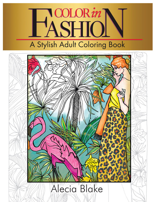 Book Cover of 'Color In Fashion: A Stylish Adult Coloring Book'