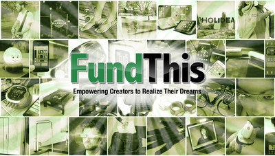 """FundThis, the """"Crowdfunding Platform of the Future,"""" Launches Today with $500K Fund for Innovative Creators"""