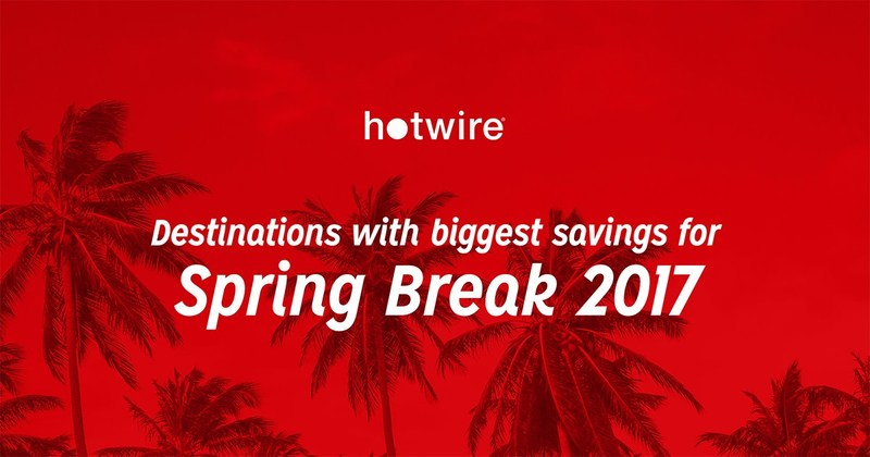 Hotwire announces destinations with biggest savings for Spring Break 2017 based on booking demand