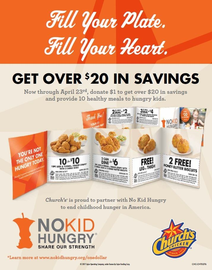 The cornerstone of the program, Church's popular coupon booklet, will be sold in participating locations while supplies last for just $1. The booklet features more than $20 in savings on Church's menu items, and 100% of the $1 donation goes to No Kid Hungry.
