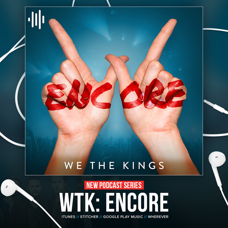 """WTK: Encore"" is a podcast from Uncover Studios starring platinum-selling rock band, We The Kings."