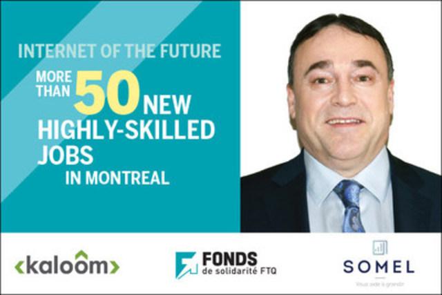 The Fonds de solidarité FTQ and Somel invest in Montréal-based Kaloom (CNW Group/Fonds de solidarité FTQ)