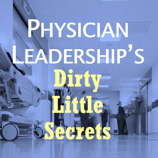 Physician Leadership's Dirty Little Secrets Online Video Training Series