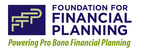 Foundation for Financial Planning Grants Available Through April 30 to Fund Pro Bono Financial Planning Programs