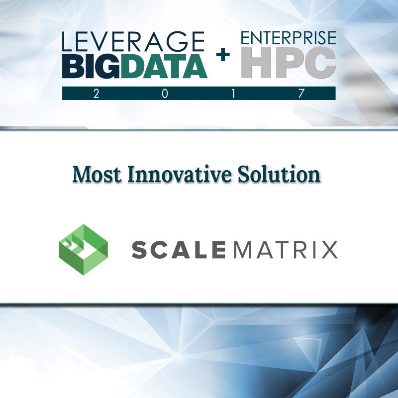 "ScaleMatrix awarded ""Most Innovative Solutions"" at Leverage Big Data / Enterprise HPC event"